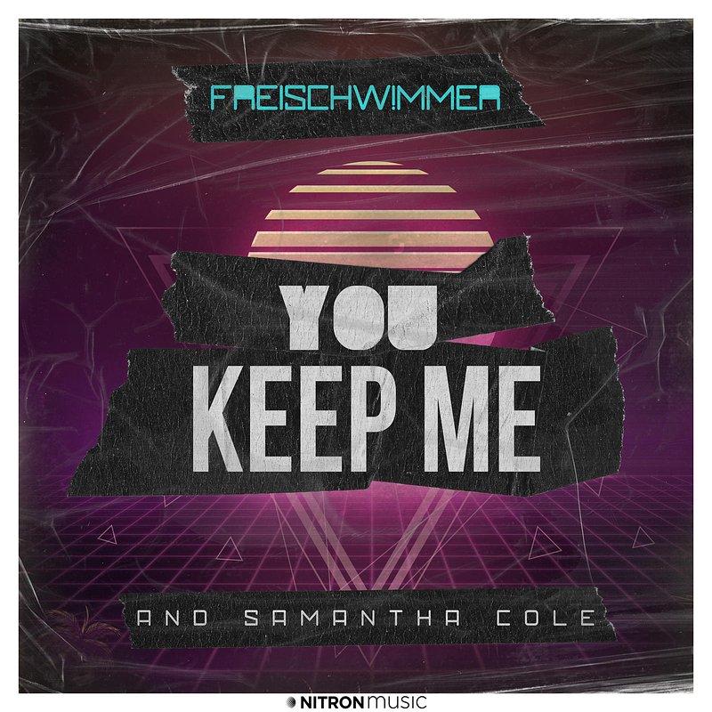 Freischwimmer & Samantha Cole - You Keep Me.jpeg