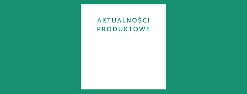 Aktualności produktowe