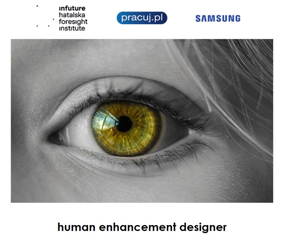 Kliknij w obrazek i zobacz ogłoszenie na stanowisko Human Enhancement Designer