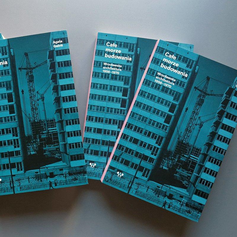 książka Agaty Gabiś Całe morze budowania, fot. materiały prasowe Muzeum Architektury (3).JPG