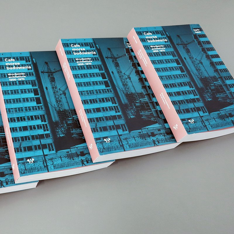 książka Agaty Gabiś Całe morze budowania, fot. materiały prasowe Muzeum Architektury (9).JPG