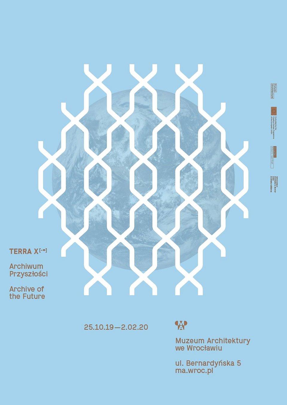 plakat_TERRA  X - ∞ ARCHIWUM PRZYSZŁOŚCI_aut. Feliks Marciniak_fot. materiały prasowe Muzeum Architektury we Wrocławiu.jpg