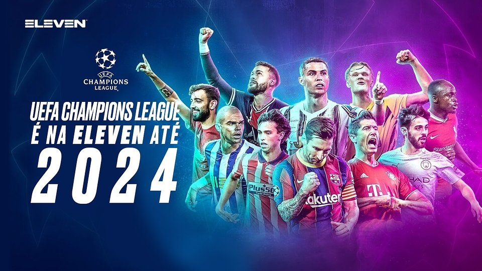 Champions League na ELEVEN até  2024.jpeg
