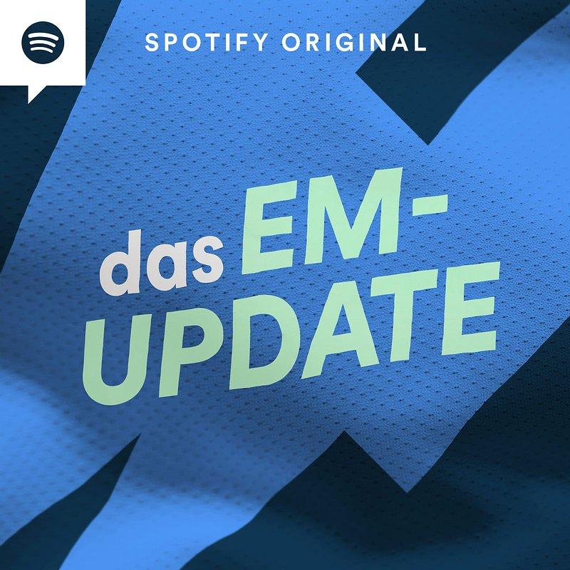 Spotify_Das EM-Update.jpeg