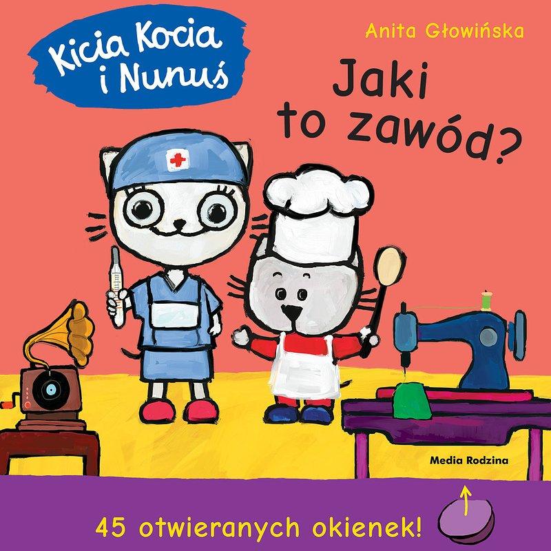 Anita Głowińska - Kicia Kocia i Nunuś. Jaki to zawód? 29 zł.jpg
