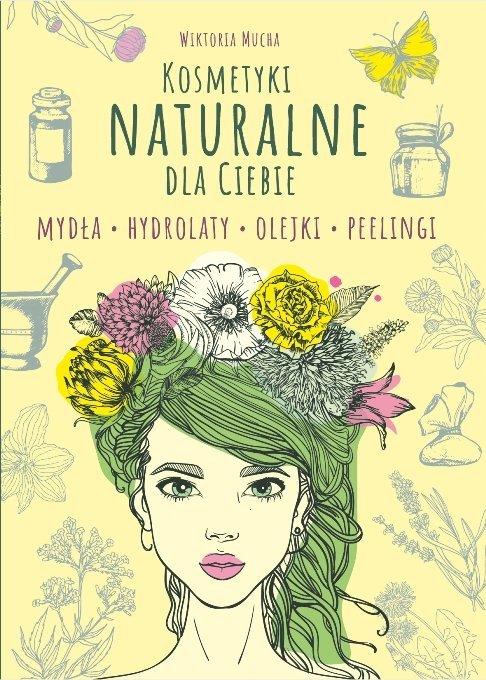 Kosmetyki naturalne dla Ciebie. Mydła. Hydrolaty. Olejki. Peelingi 26,57 zł.jpg