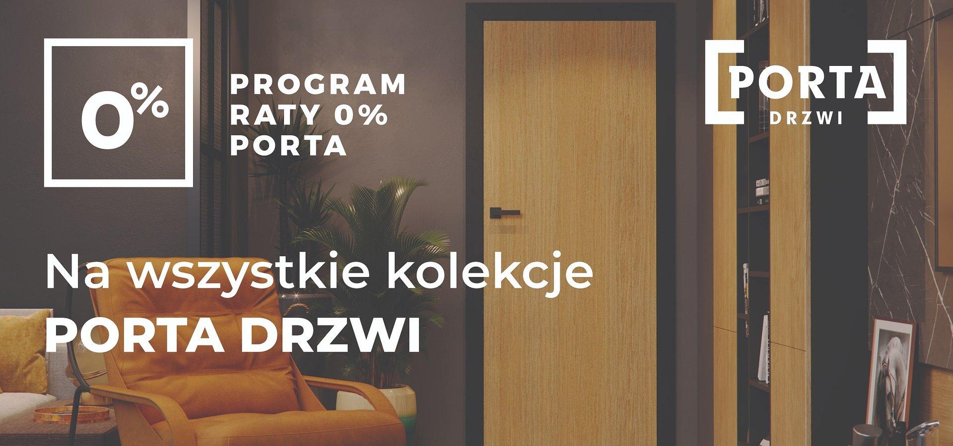 Klienci PORTA kupują wymarzone drzwi w wygodnych ratach 0%