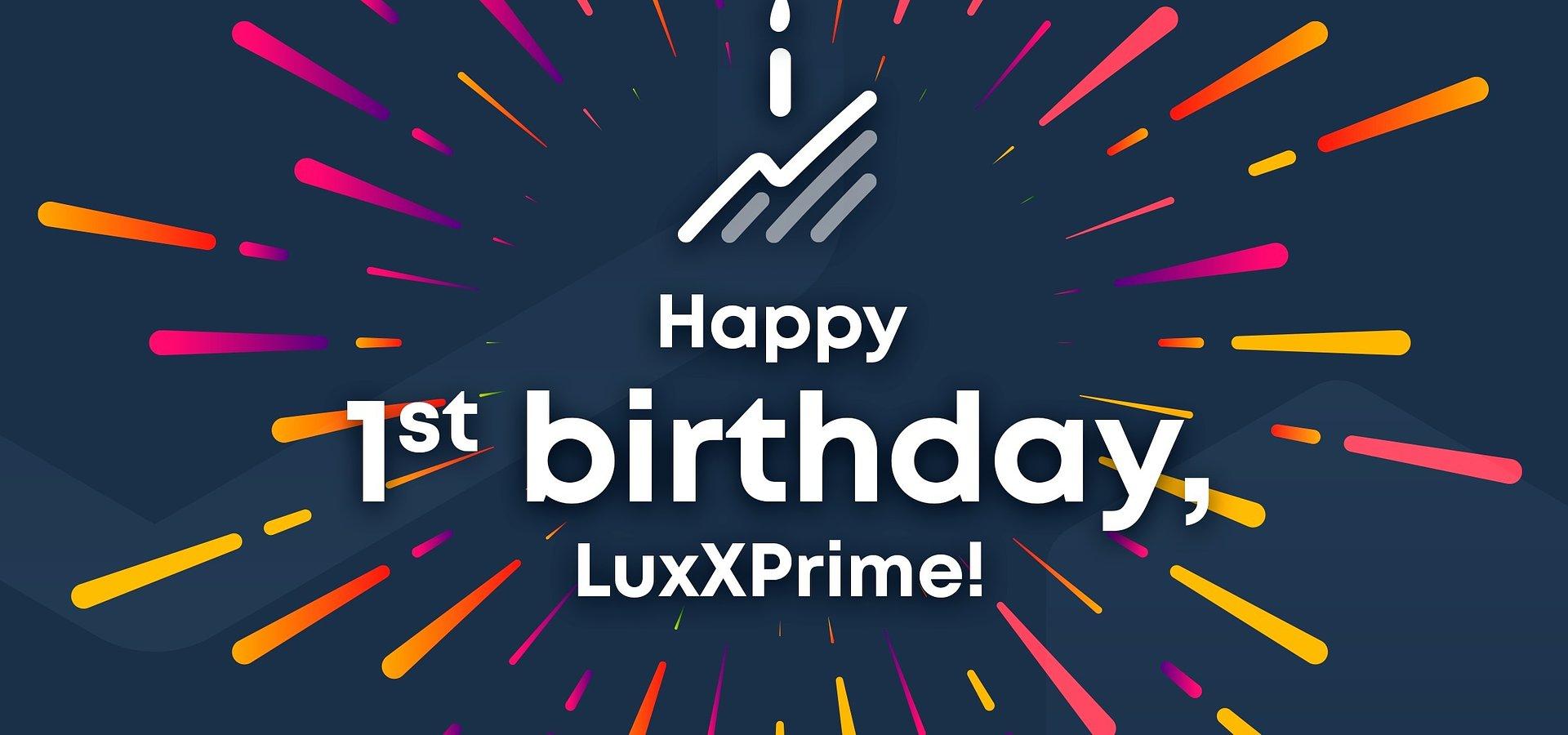 Happy 1st Anniversary, LuxXPrime!