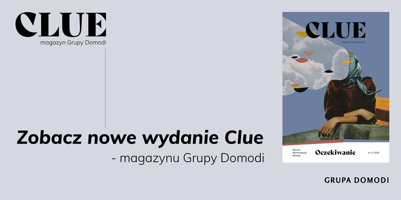 Drugi numer Clue - magazynu Grupy Domodi już dostępny!