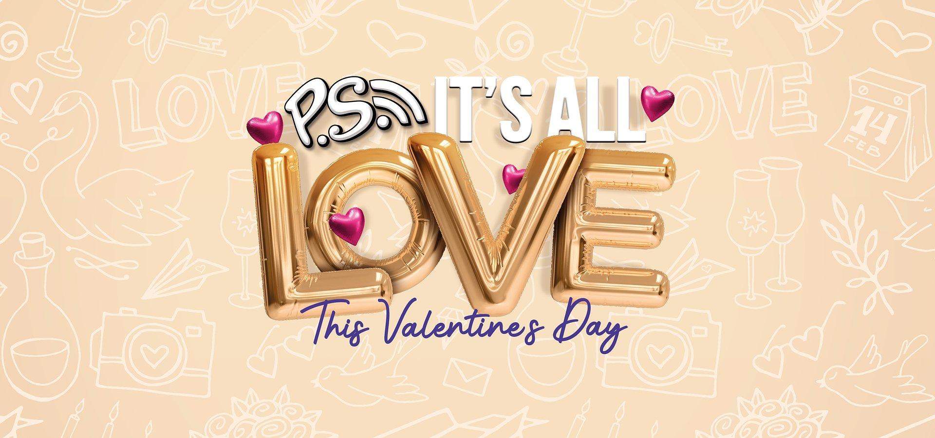 Cadbury P.S. It's All Love This Valentine's Day