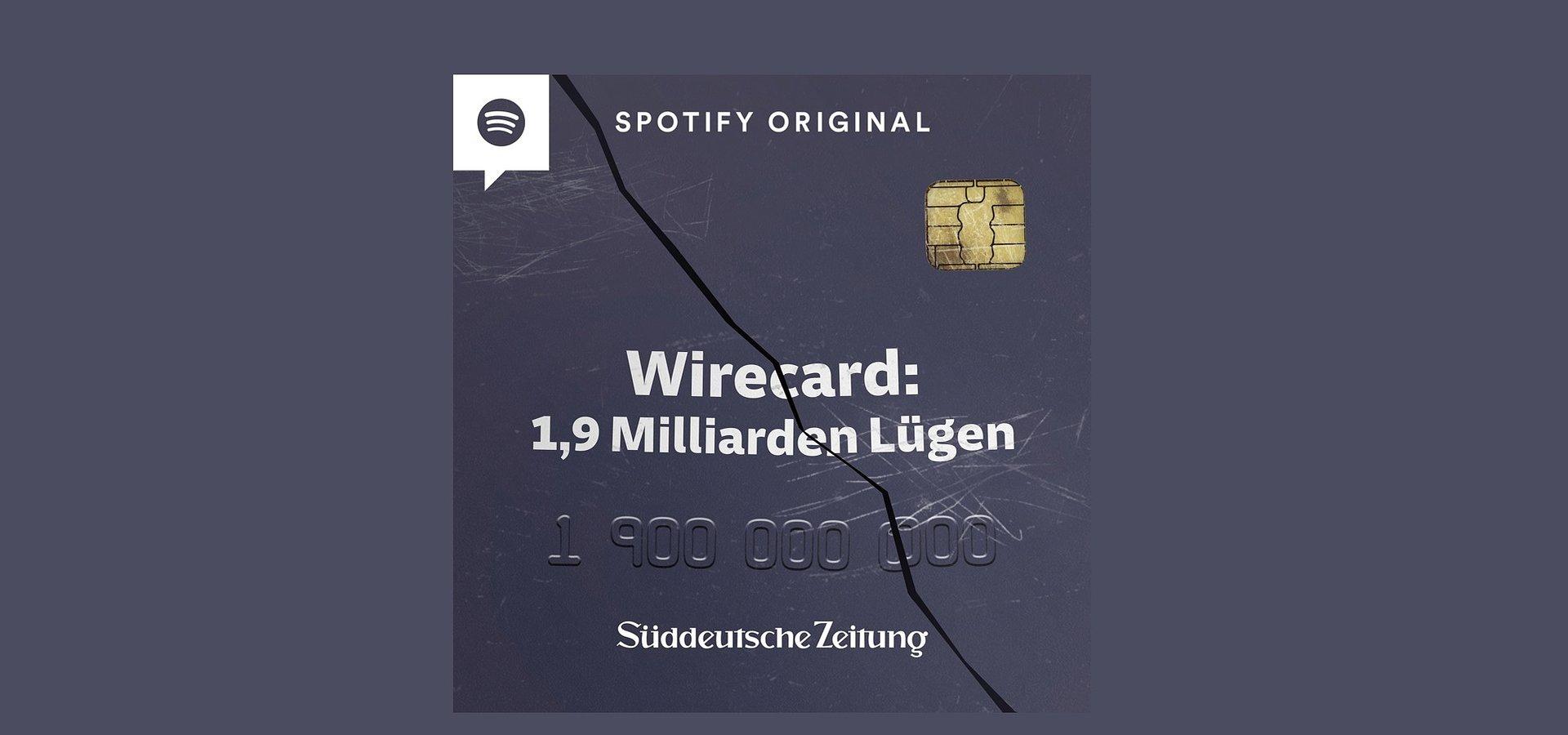 """Neues Dokumentationsformat: Spotify Original Podcast """"Wirecard: 1,9 Milliarden Lügen"""""""