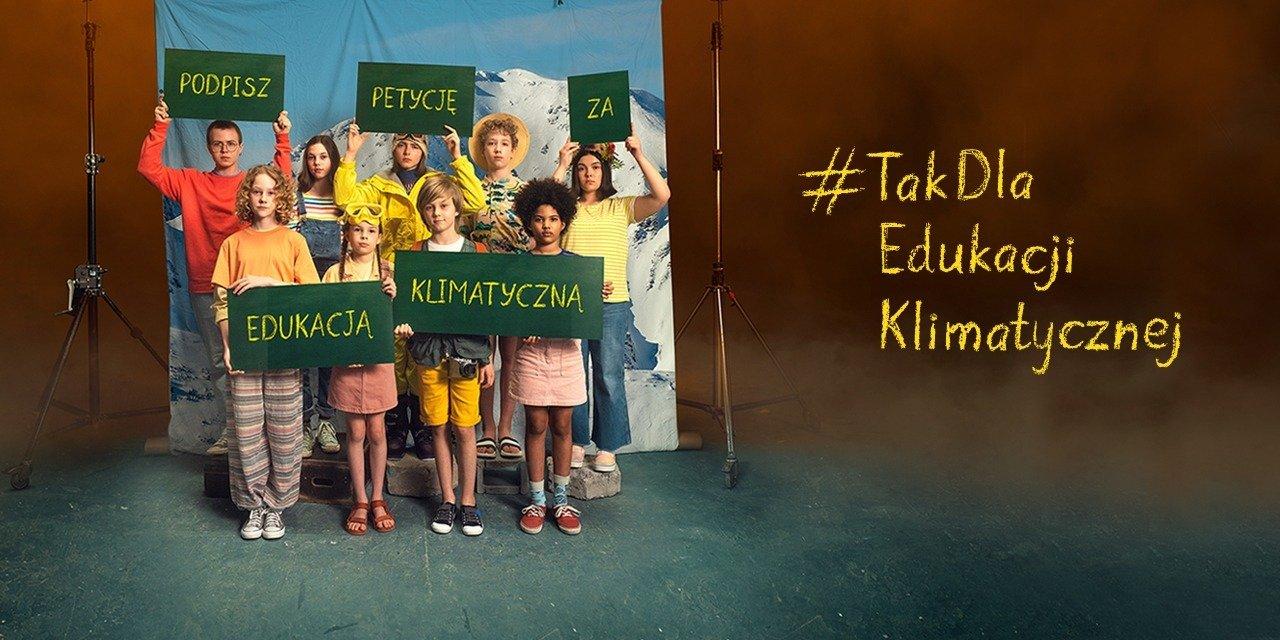 """""""TAK! dla edukacji klimatycznej"""" - w Światowy Dzień Ziemi startuje kampania społeczna na rzecz edukacji klimatycznej"""