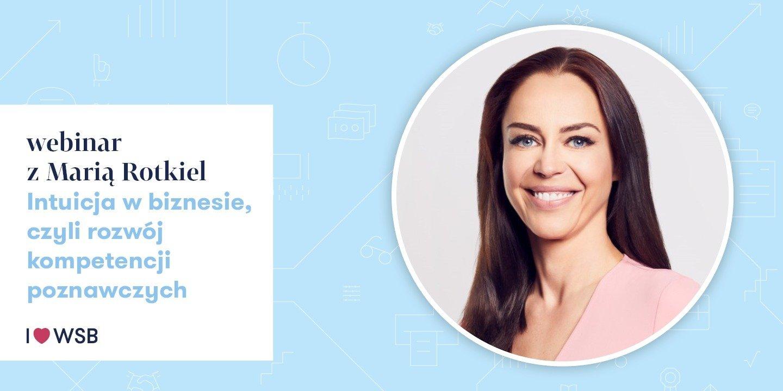 Intuicja w biznesie – webinar z Marią Rotkiel