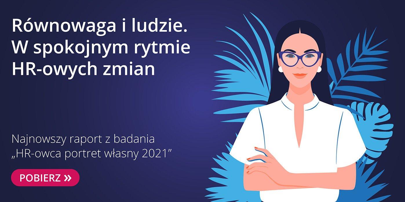 """Równowaga i ludzie. Najnowszy raport """"HR-owca portret własny 2021"""""""