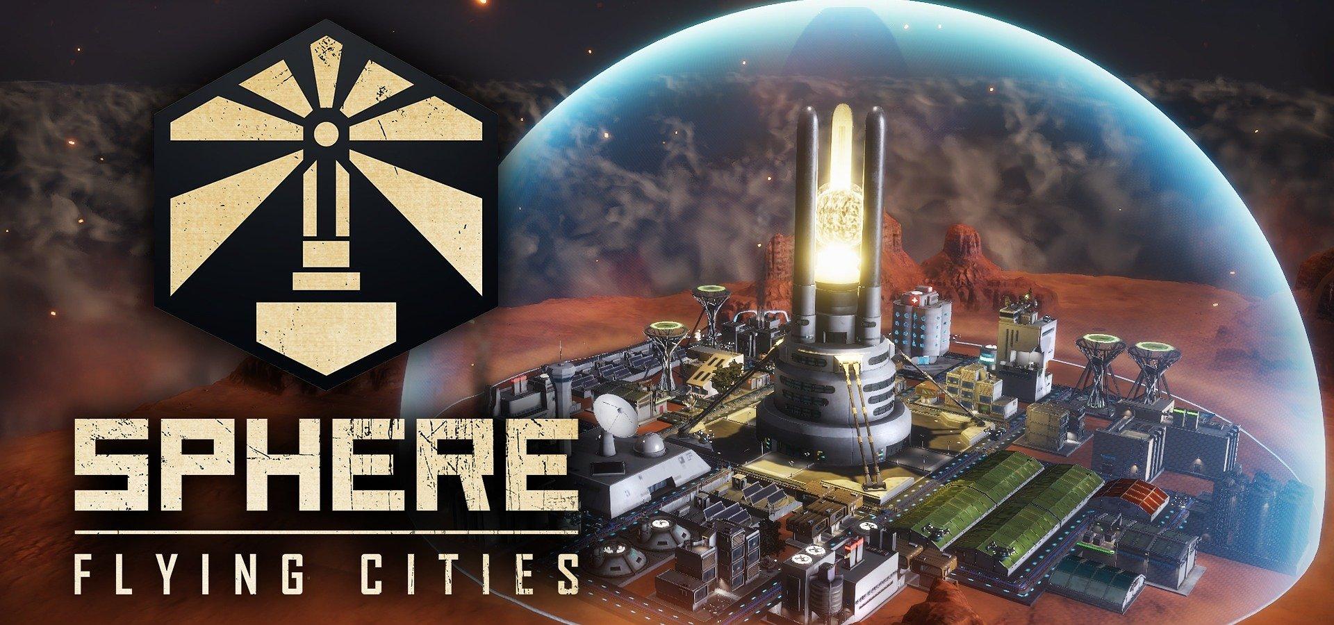 Patrz na wszystkich z góry jako Dowódca podniebnego miasta – Sphere - Flying cities wleci do Wczesnego Dostępu w 2021 r.