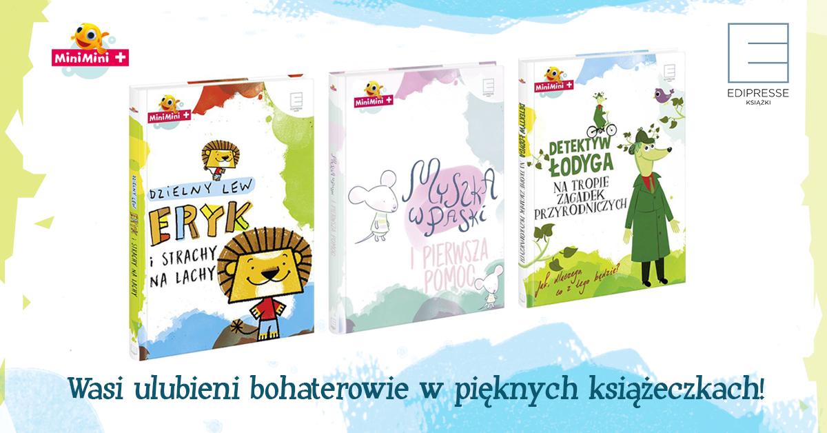 Dzielny Lew Eryk, Myszka w Paski i Detektyw Łodyga - ulubieni bohaterowie MiniMini+ w nowych edukacyjnych książeczkach!