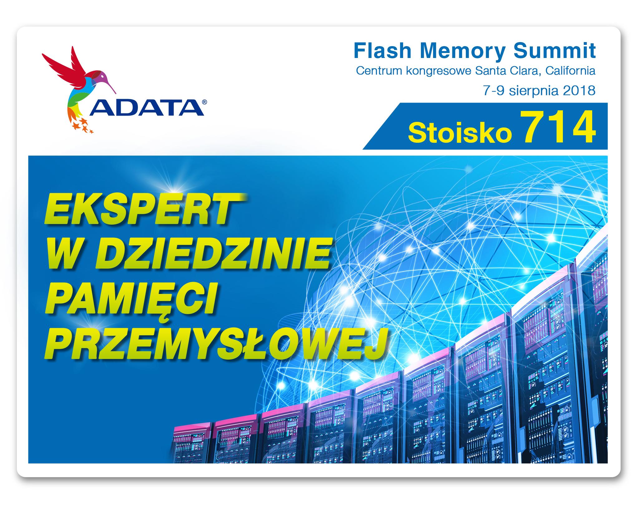 Flash Memory Summit 2018 – najnowsze rozwiązania przemysłowe i komercyjne od ADATA - inf. prasowa