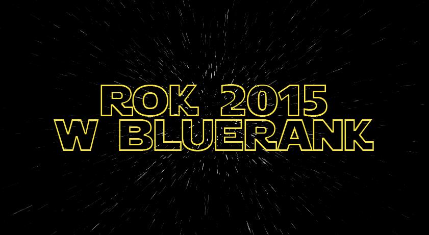 Rok 2015 w Bluerank