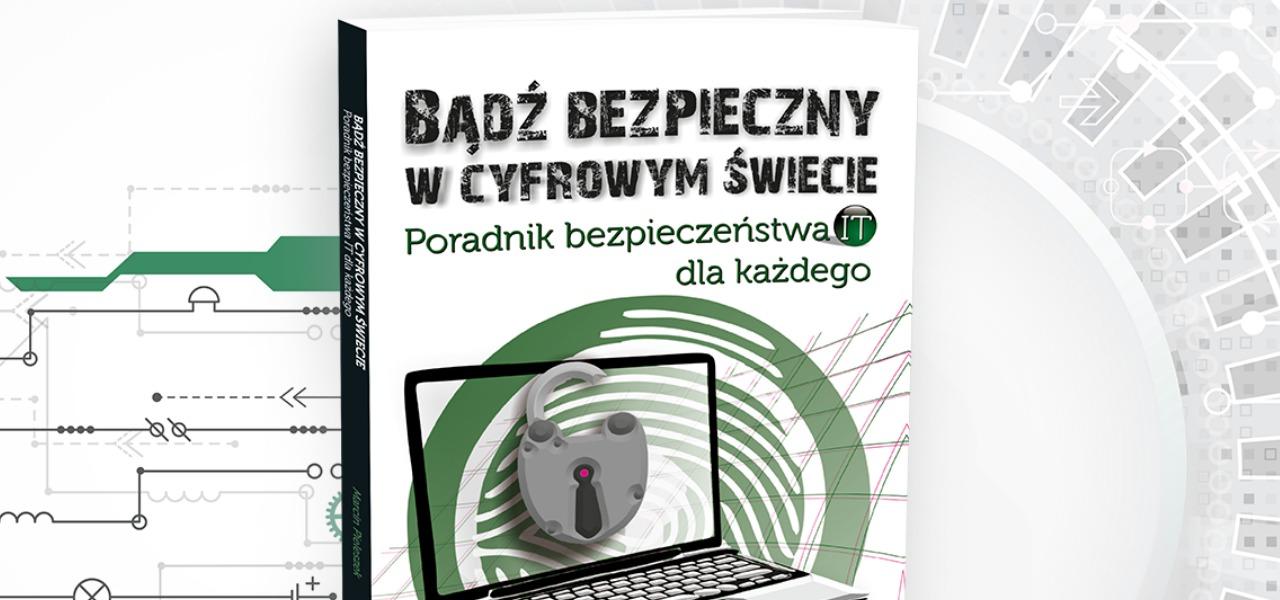 Bądź bezpieczny w cyfrowym świecie – konferencja i premiera książki
