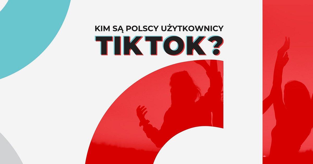 """Pierwsze badanie użytkowników TikTok w Polsce. Agencja influencer marketingu - GetHero publikuje raport """"Kim są polscy użytkownicy TikTok?"""""""