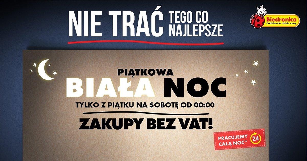 """""""Biała noc"""" bez VAT dla nocnych marków w Biedronce"""