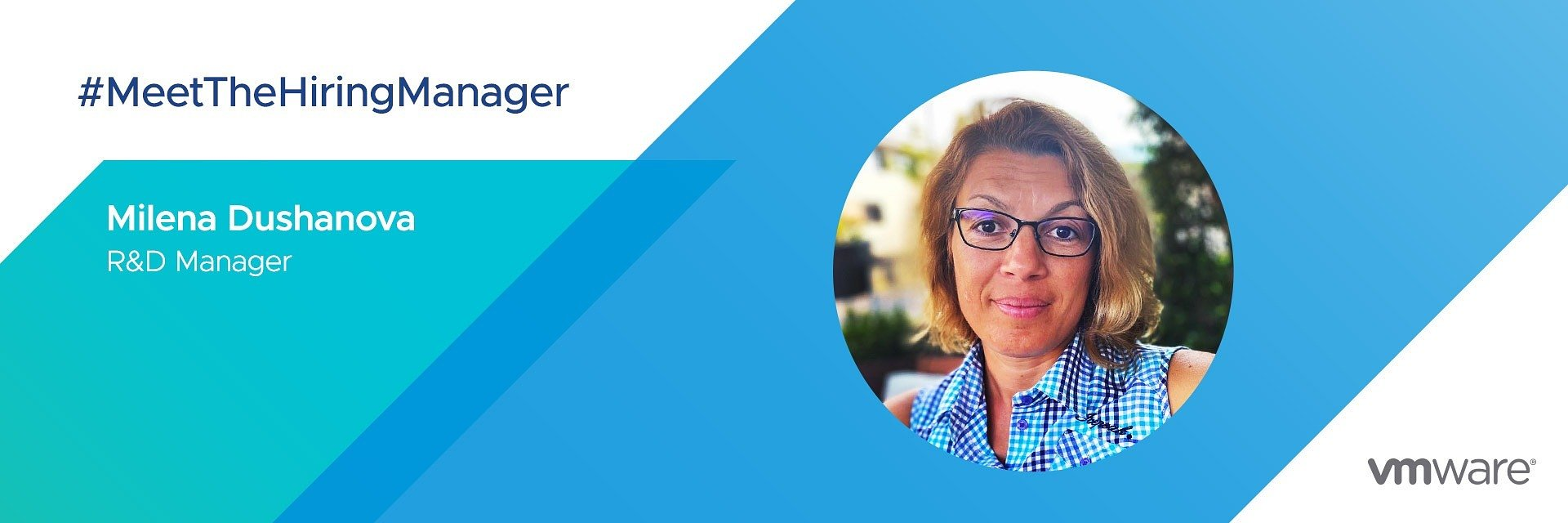 The Hiring Manager: Milena Dushanova, R&D Manager, VMware Engineering Services (VES)