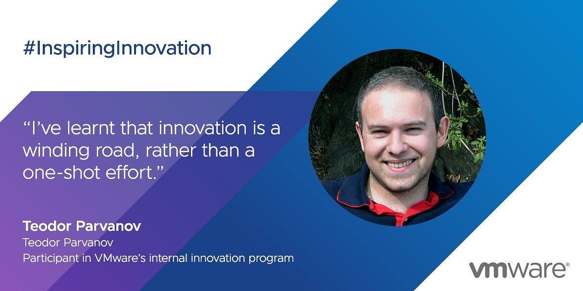 Meet VMware's Internal Innovation Program Participants: Teodor Parvanov