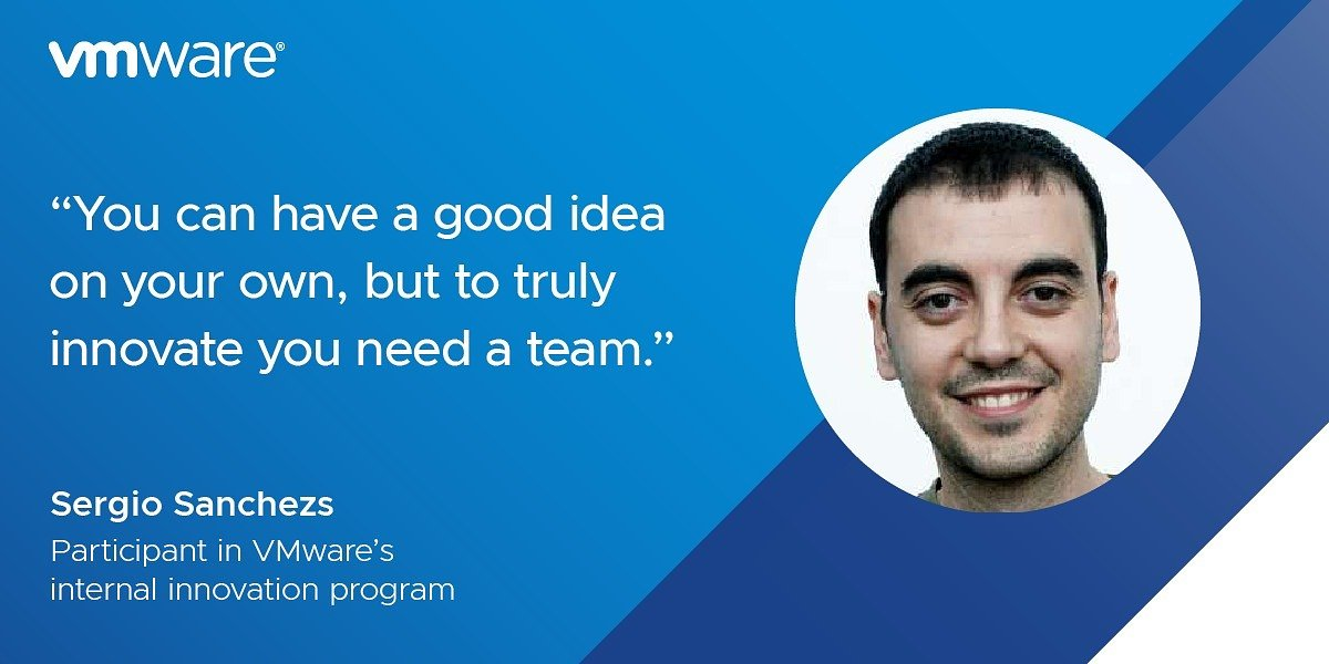 Meet VMware's Internal Innovation Program Participants: Sergio Sanchezs