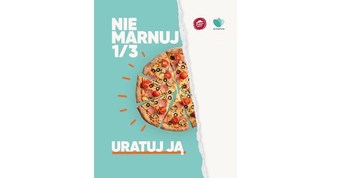 Pizza Hut i Starbucks partnerem kampanii edukacyjnej przeciwdziałającej marnowaniu jedzenia: 1/3 się marnuje. Uratuj ją!