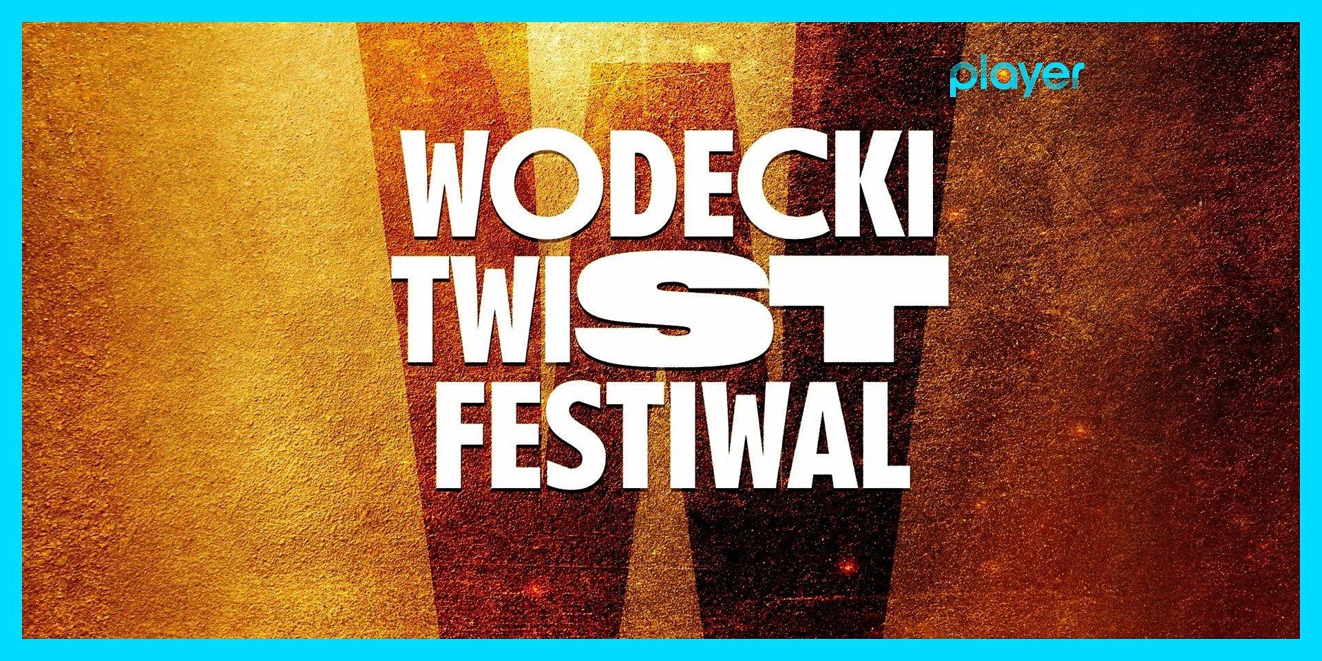 3. WODECKI TWIST FESTIWAL po raz pierwszy w sieci!