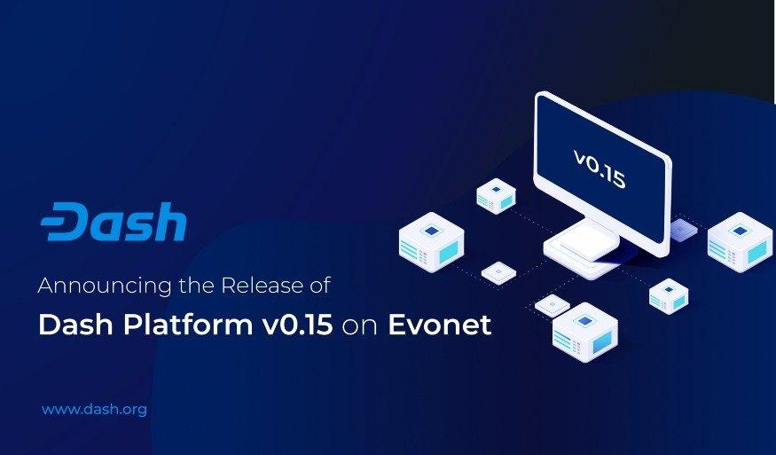 Release Announcement: Dash Platform v0.15 on Evonet