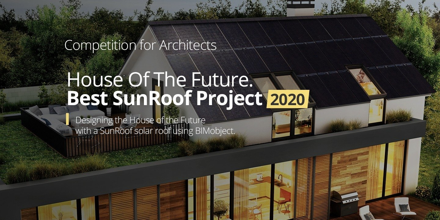 House of the Future. Best SunRoof Project 2020 - a new, international architectural competition begins