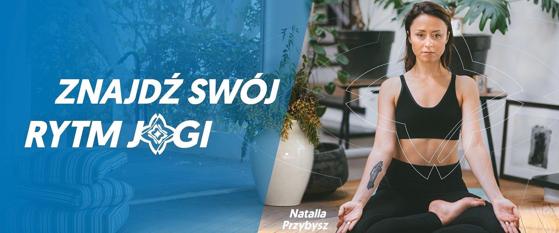 Znajdź swój rytm jogi razem z Natalią Przybysz i Decathlon