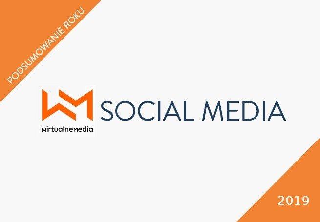 Social media: podsumowanie 2019 roku, prognozy na 2020