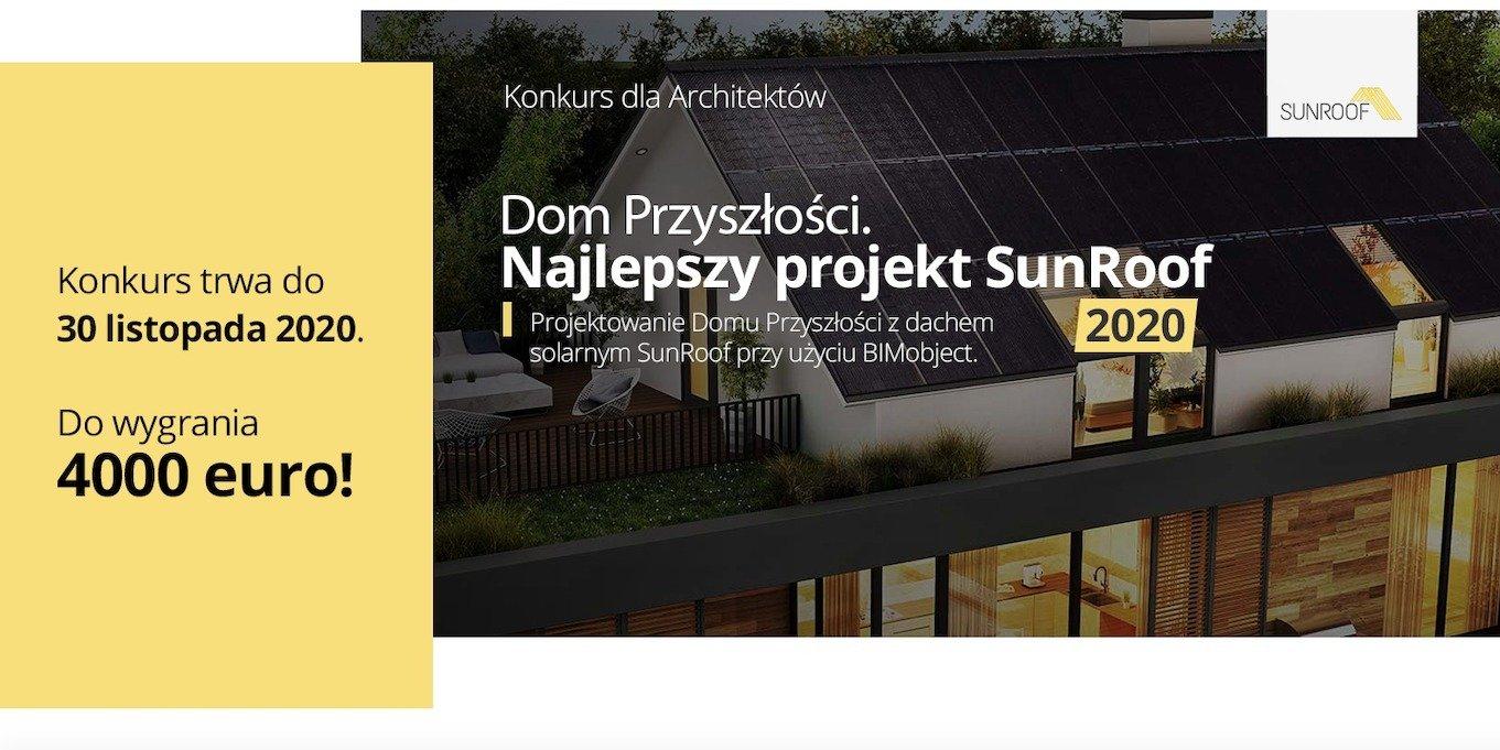 """Znamienite, międzynarodowe jury będzie oceniać prace w konkursie architektonicznym """"Dom Przyszłości. Najlepszy projekt SunRoof 2020"""""""