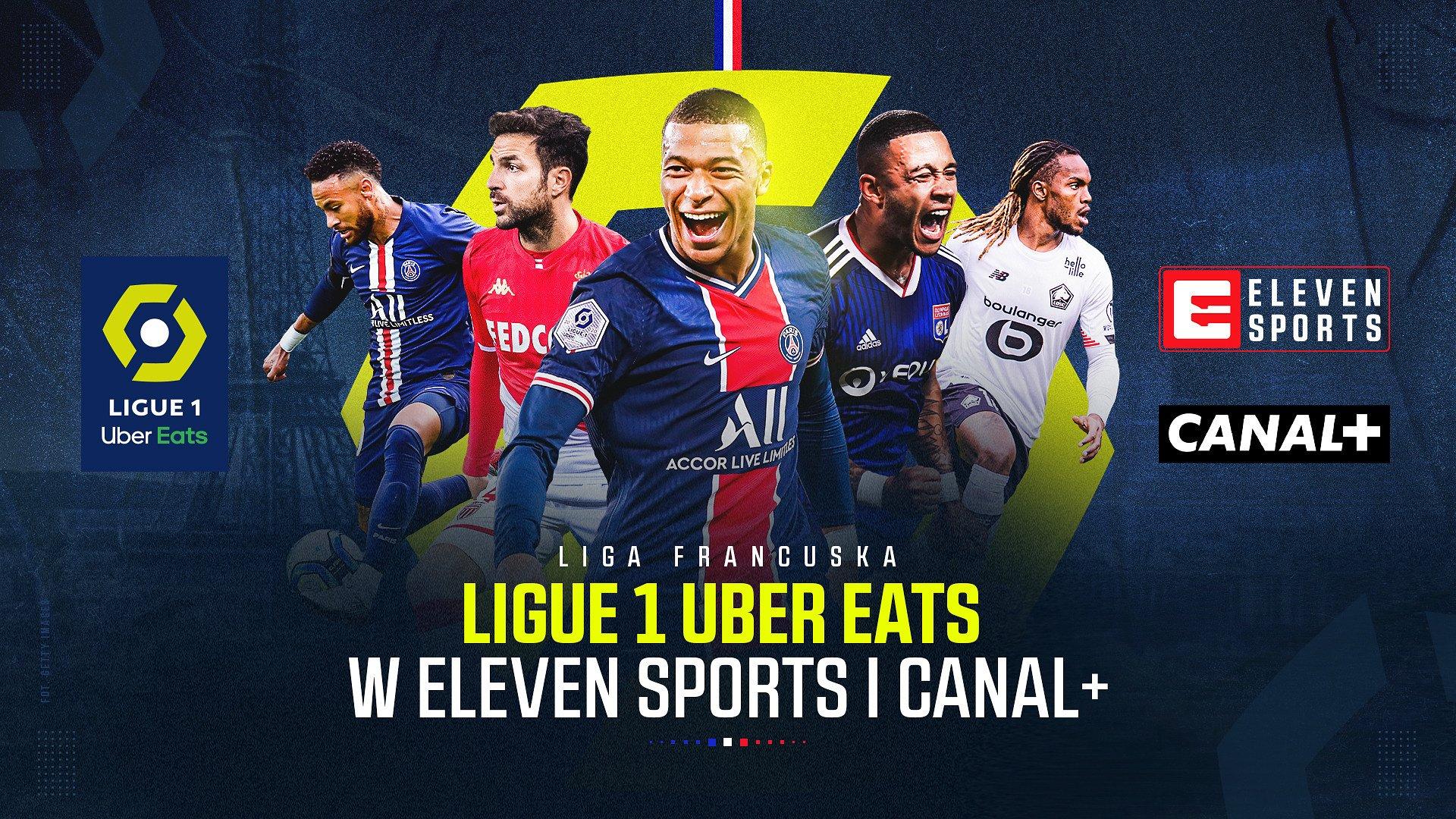 Ligue 1 Uber Eats przez najbliższe cztery sezony w ELEVEN SPORTS i CANAL+