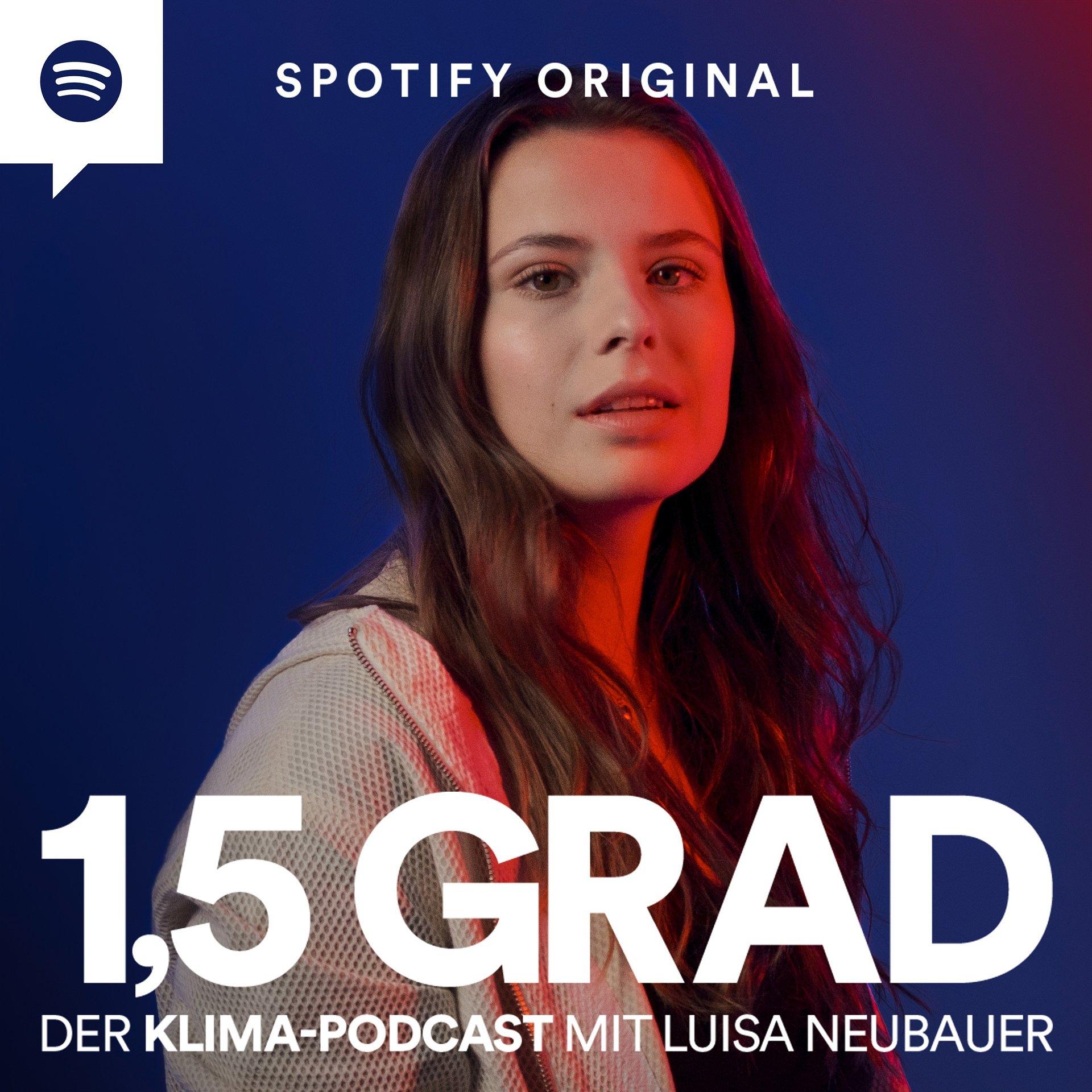 """""""1,5 Grad"""": Neuer Spotify Original Podcast mit Luisa Neubauer über die weltweite Klimakrise"""