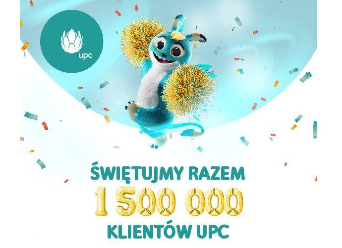 Świętujmy razem 1 500 000 klientów UPC Polska!
