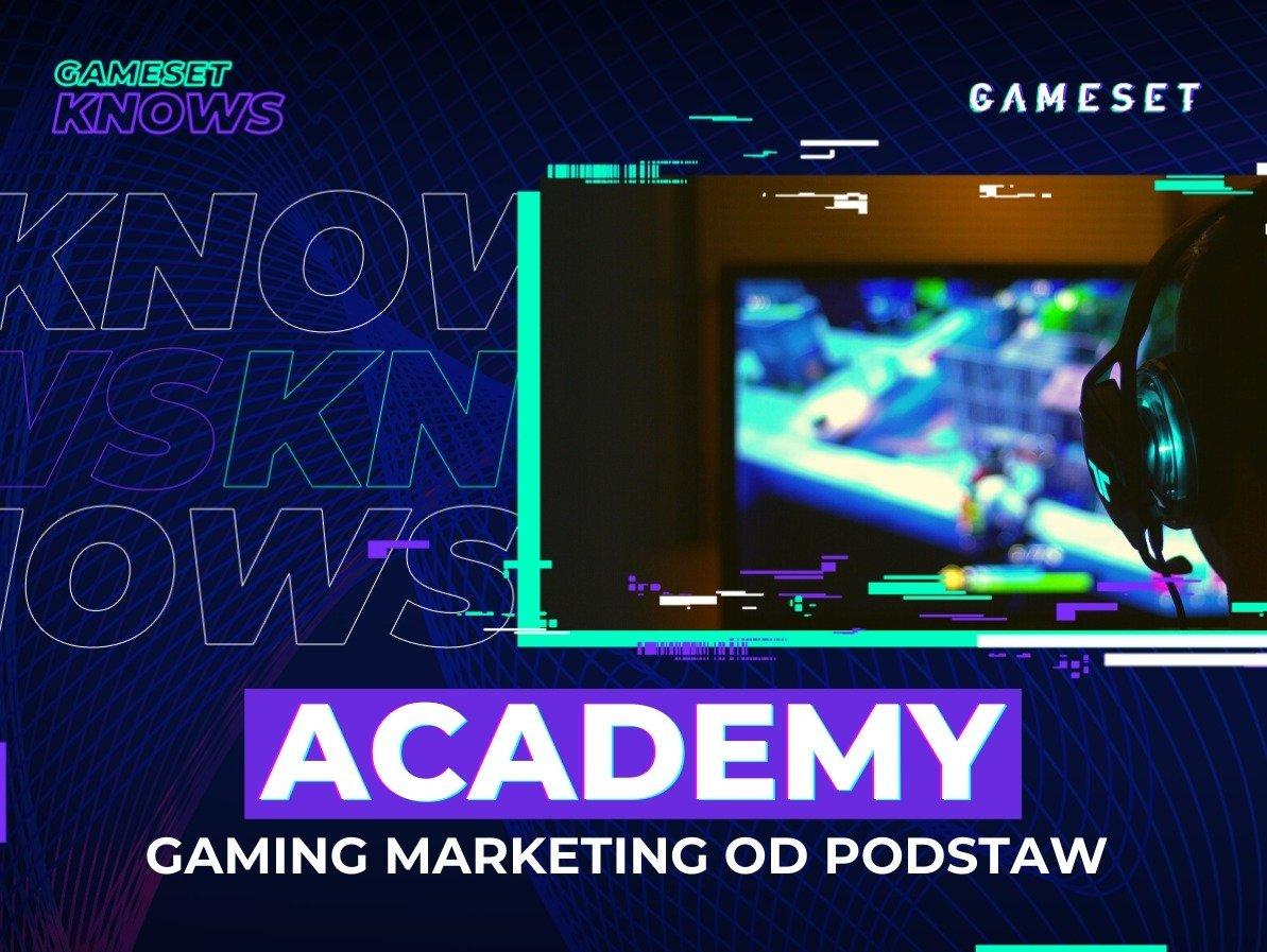 Rusza #GamesetKnows: Academy