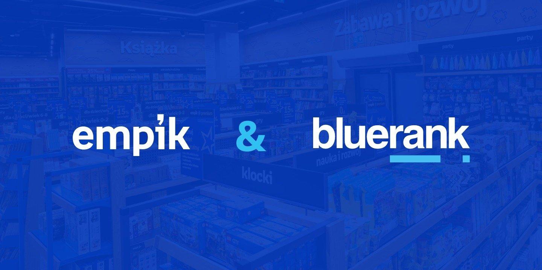 Empik wybrał Bluerank do wsparcia w zakresie SEO