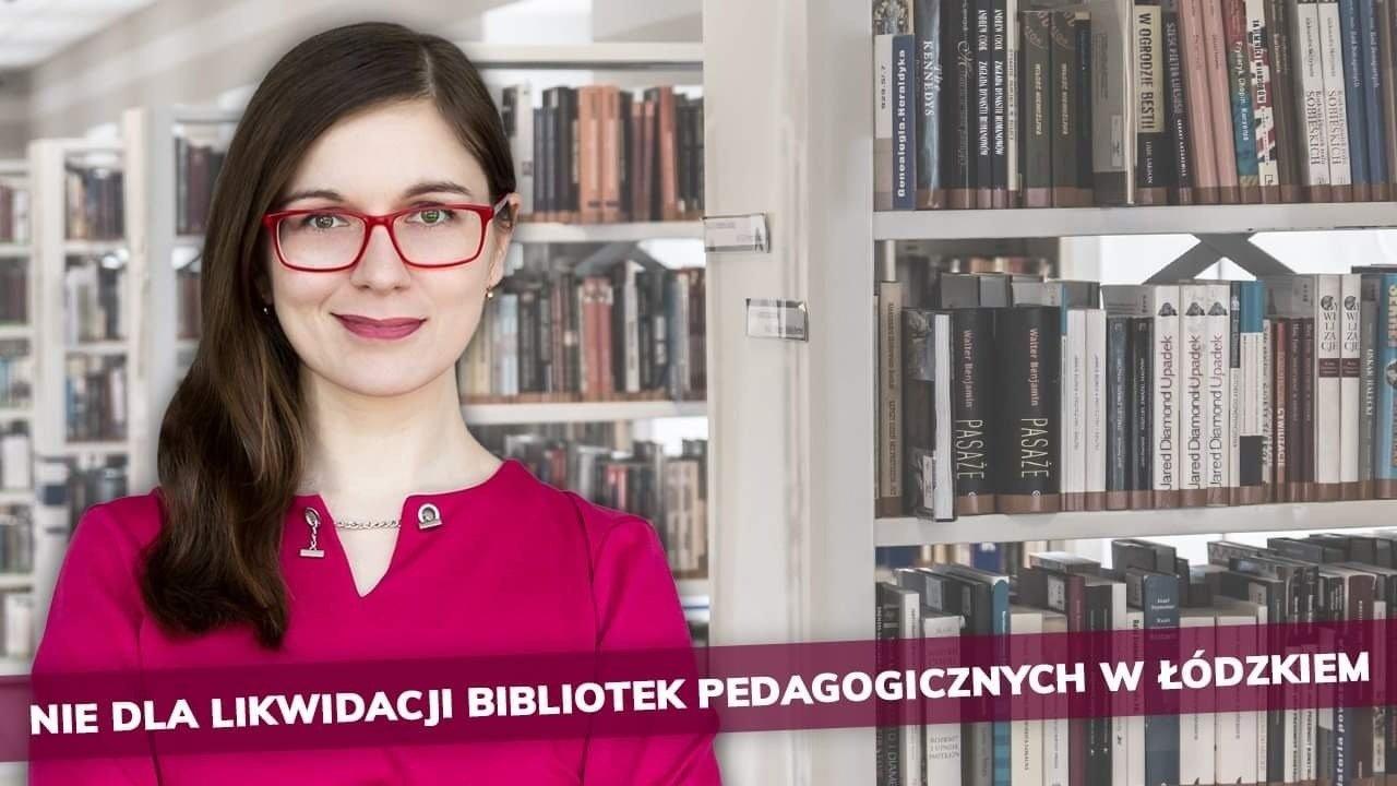 Posłanka Paulina Matysiak interweniuje w sprawie planów likwidacji bibliotek pedagogicznych w łódzkiem