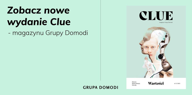 Trzeci numer Clue - magazynu Grupy Domodi już dostępny!