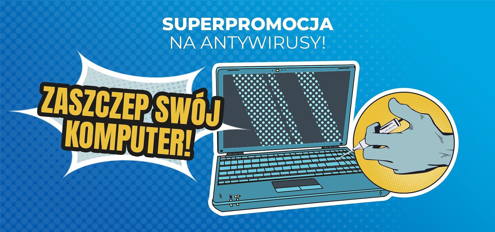 Zaszczep swój komputer i ochroń go przed wirusami!