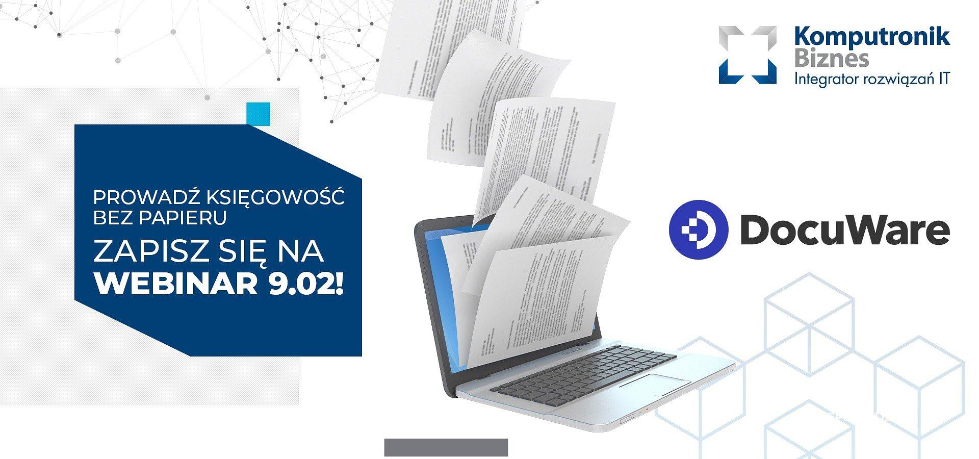 Prowadź księgowość bez papieru! Weź udział w darmowym webinarze i poznaj zalety DocuWare