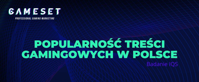 Niemal 11 milionów graczy w Polsce w wieku 9-55 ogląda gamingowe treści w sieci