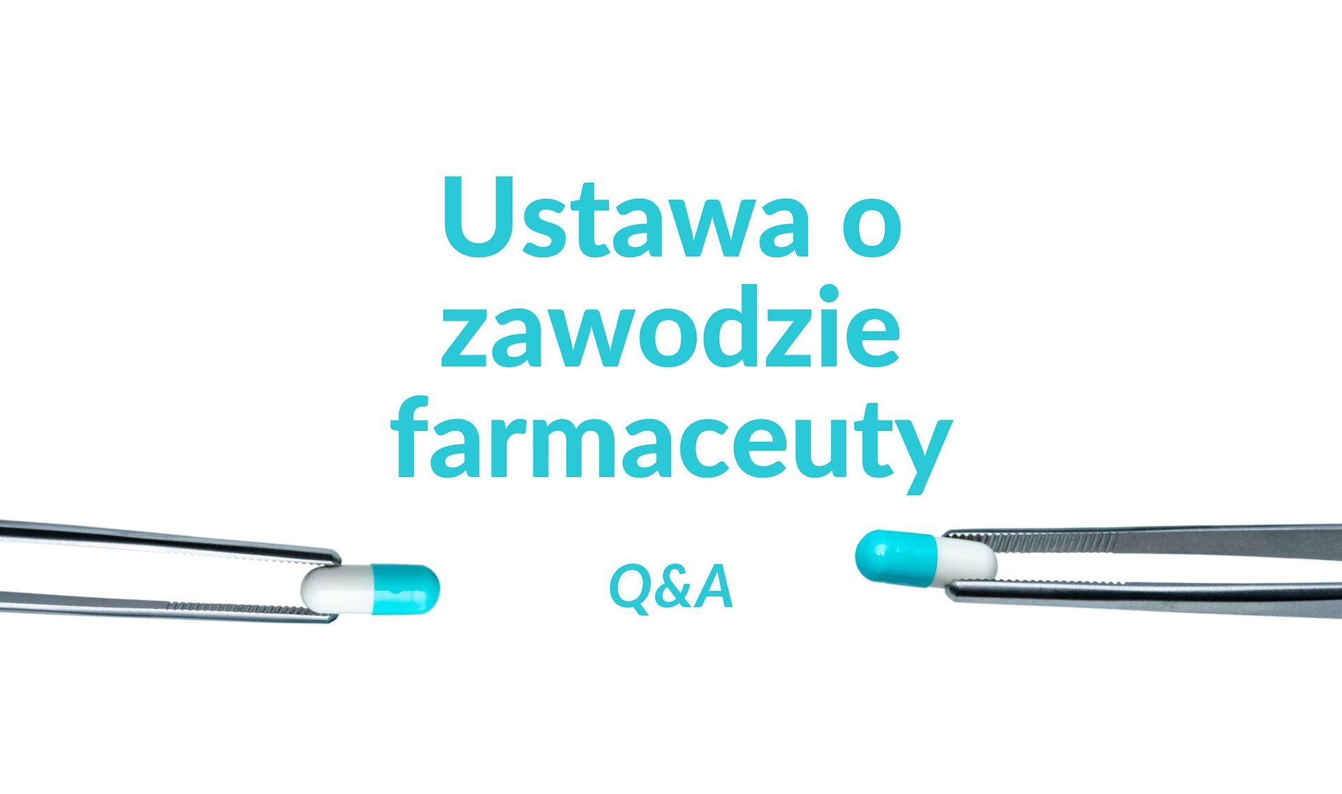 Ustawa o zawodzie farmaceuty w pytaniach i odpowiedziach