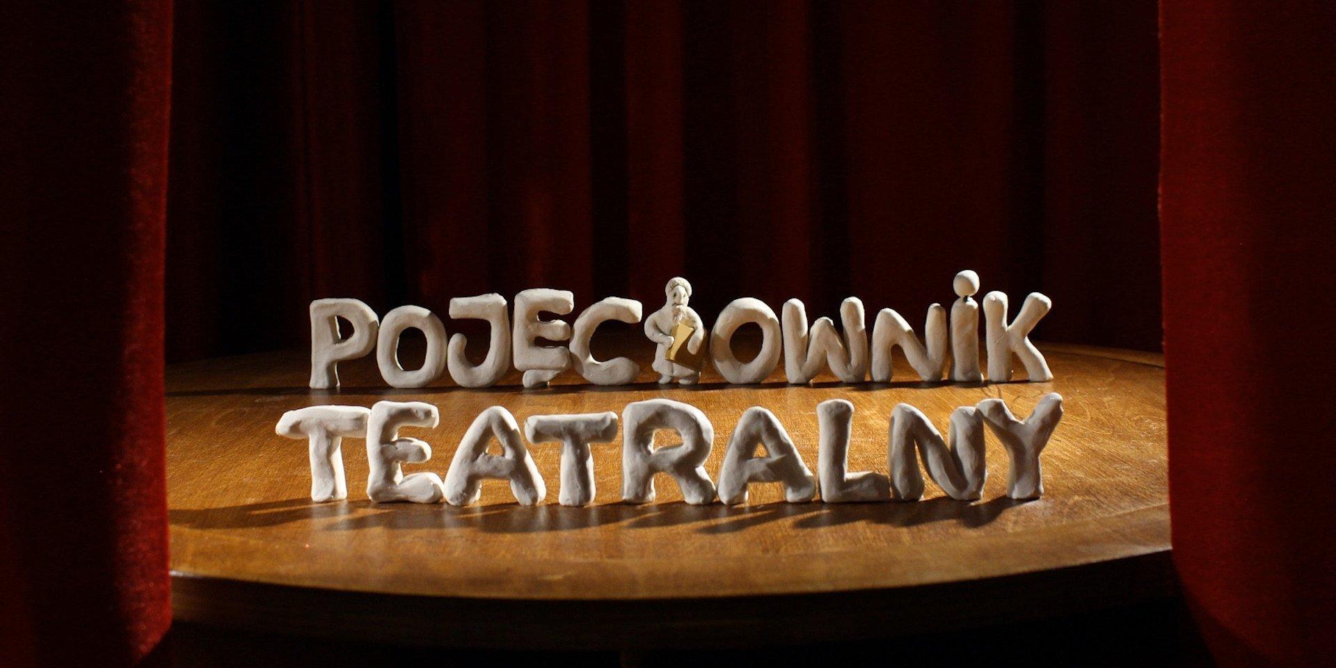 Pojęciownik teatralny – Podglądamy – Rozmawiamy – Wyjaśniamy!