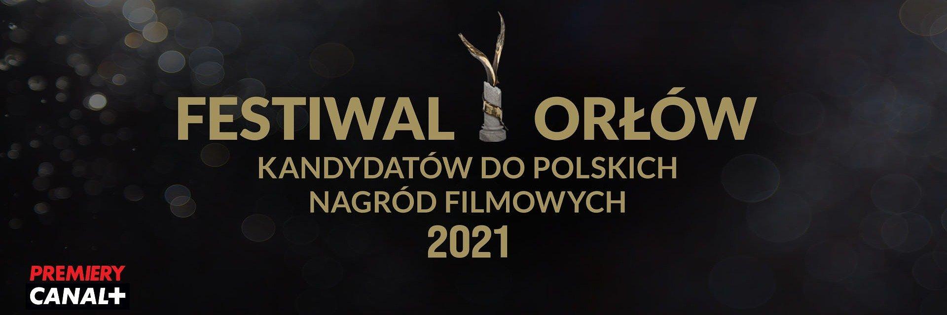 Festiwal Orłów 2021 w serwisie PREMIERY CANAL+ i CANAL+ online! CANAL+ oficjalnym nadawcą Polskich Nagród Filmowych