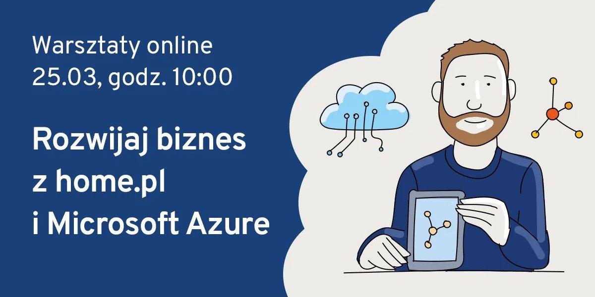 Rozwój polskiego biznesu z Microsoft Azure – bezpłatne warsztaty z home.pl i Chmurowisko.pl