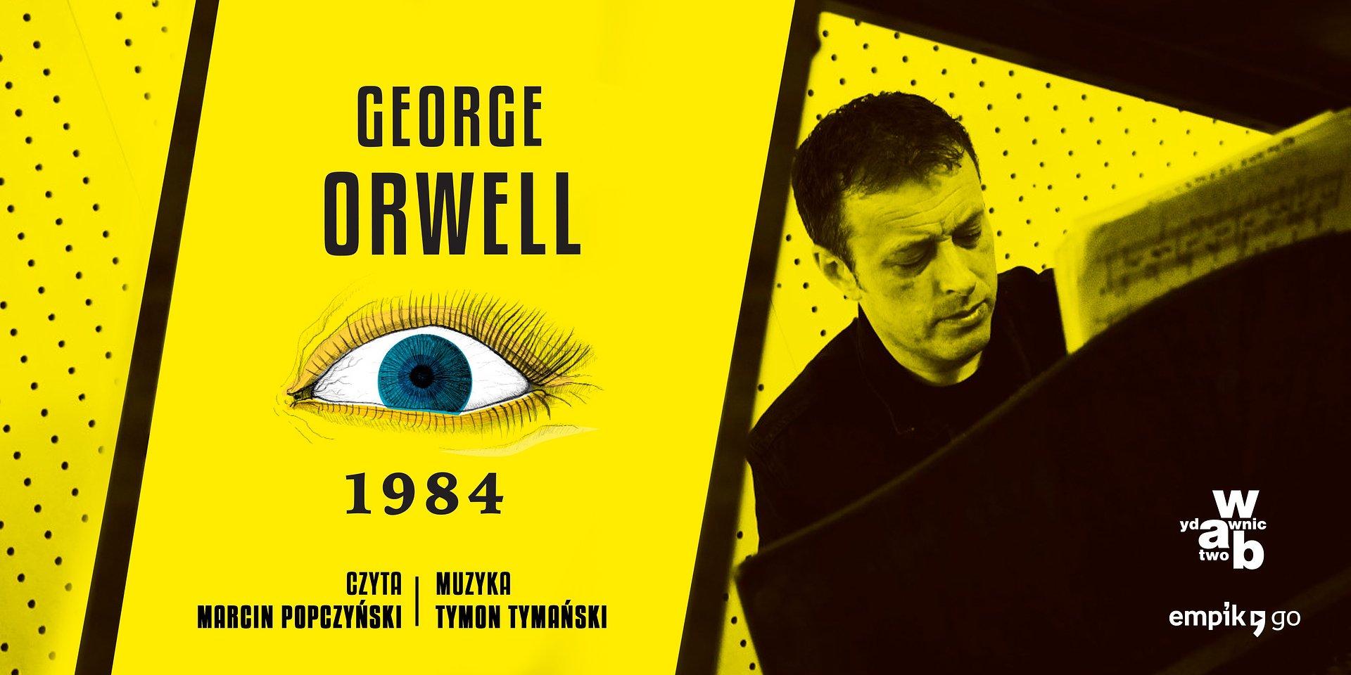"""Wielki Brat stał się Starszym Bratem """"1984"""" w nowym tłumaczeniu i z muzyką Tymona Tymańskiego w Empik Go"""